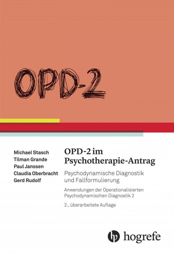 OPD-2 im Psychotherapie-Antrag. Psychodynamische Diagnostik und Fallformulierung.